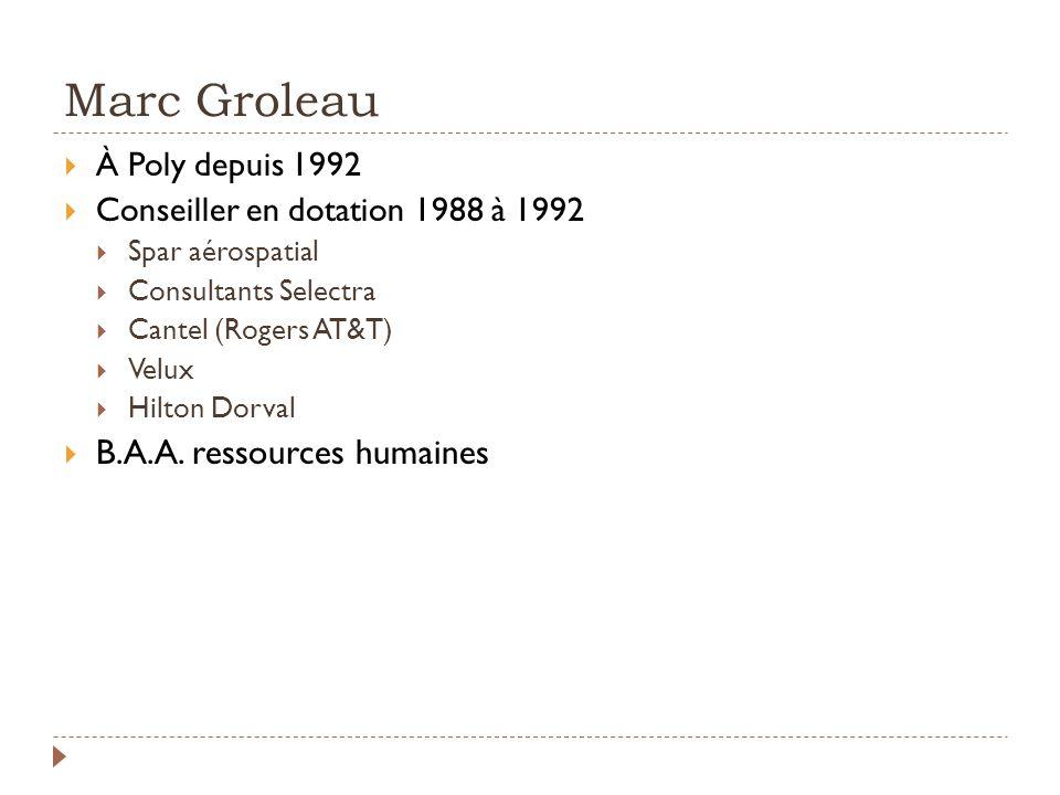 Marc Groleau B.A.A. ressources humaines À Poly depuis 1992