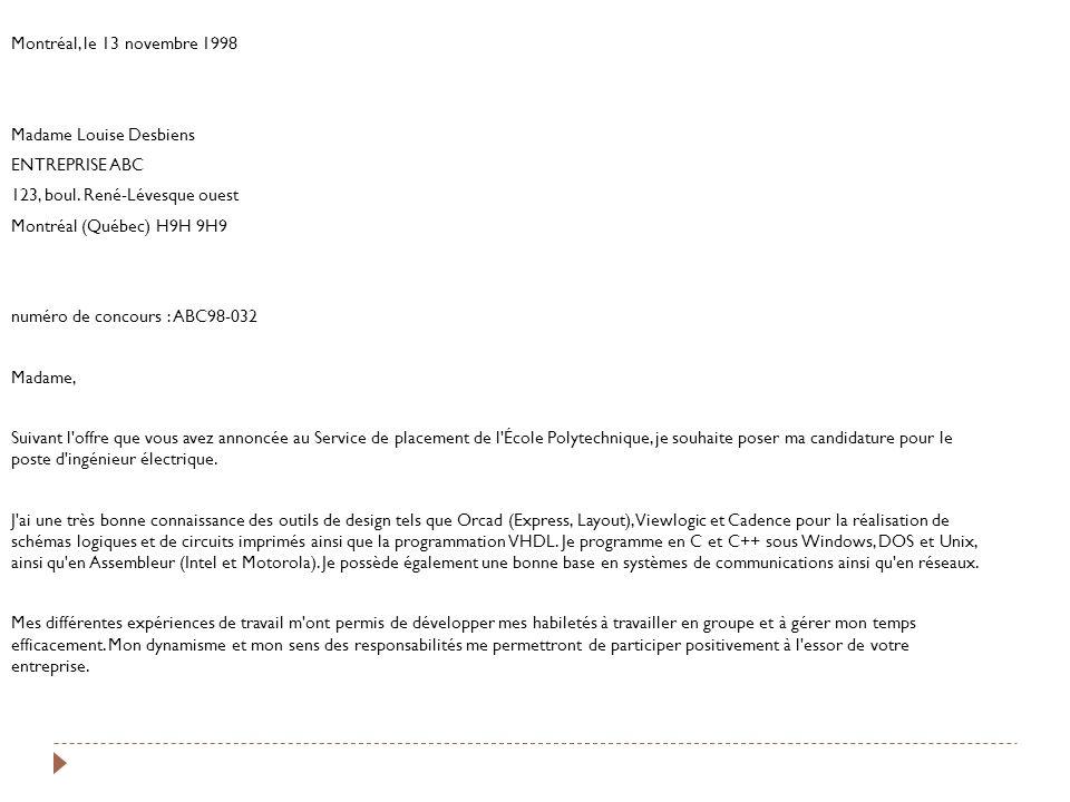 Montréal, le 13 novembre 1998 Madame Louise Desbiens. ENTREPRISE ABC. 123, boul. René-Lévesque ouest.
