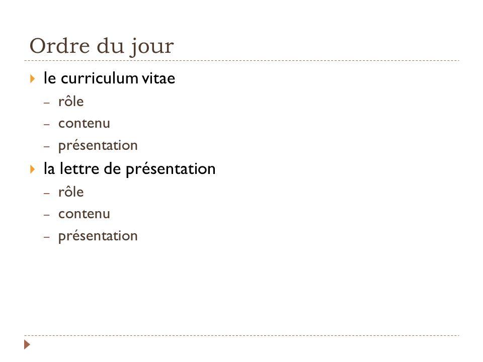 Ordre du jour le curriculum vitae la lettre de présentation rôle