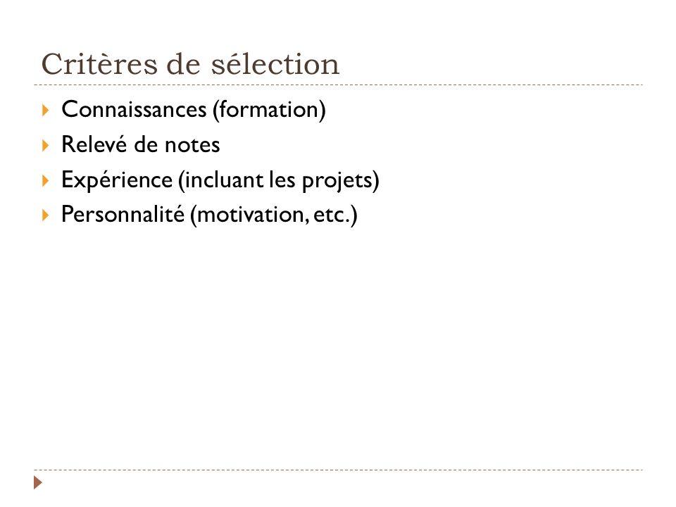 Critères de sélection Connaissances (formation) Relevé de notes