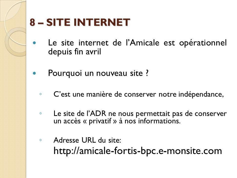 8 – SITE INTERNET http://amicale-fortis-bpc.e-monsite.com
