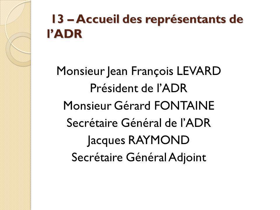 13 – Accueil des représentants de l'ADR