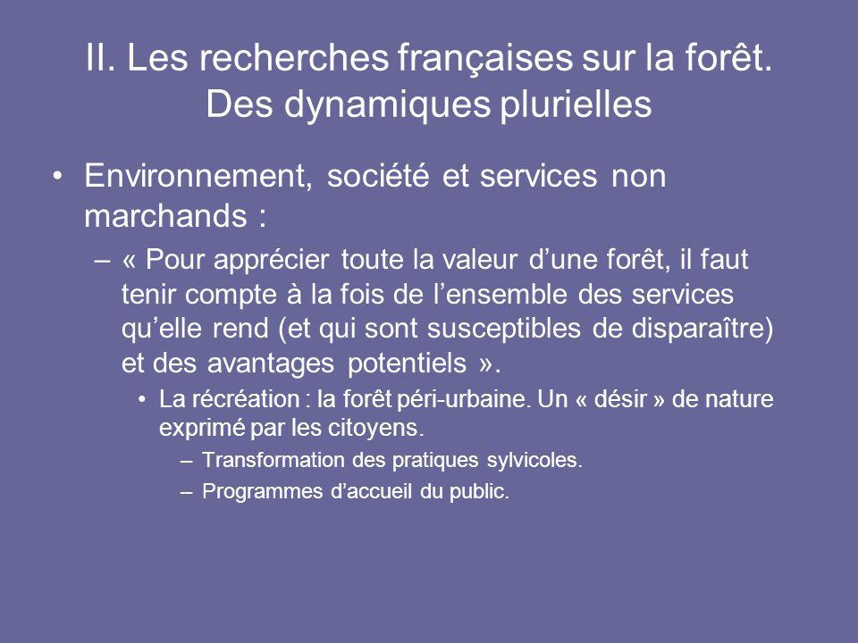 II. Les recherches françaises sur la forêt. Des dynamiques plurielles