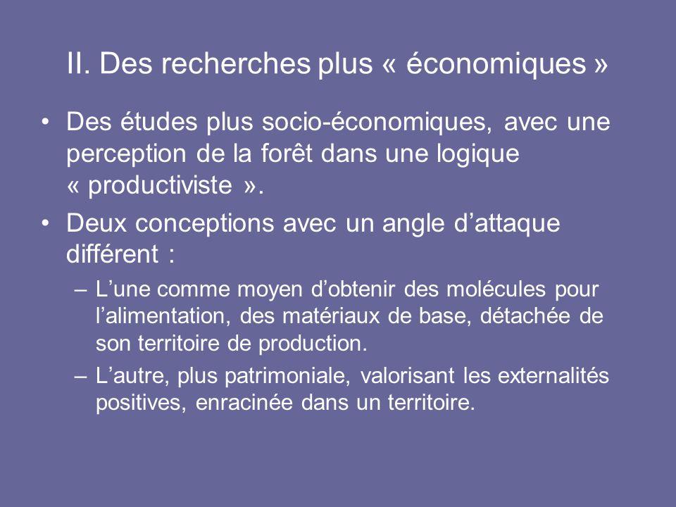 II. Des recherches plus « économiques »
