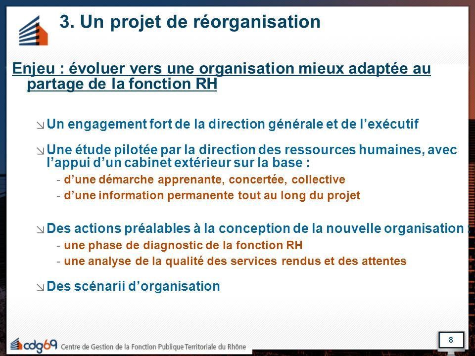 3. Un projet de réorganisation