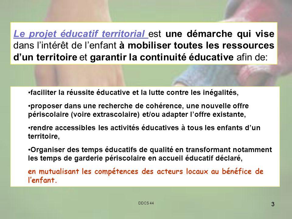 Le projet éducatif territorial est une démarche qui vise dans l'intérêt de l'enfant à mobiliser toutes les ressources d'un territoire et garantir la continuité éducative afin de: