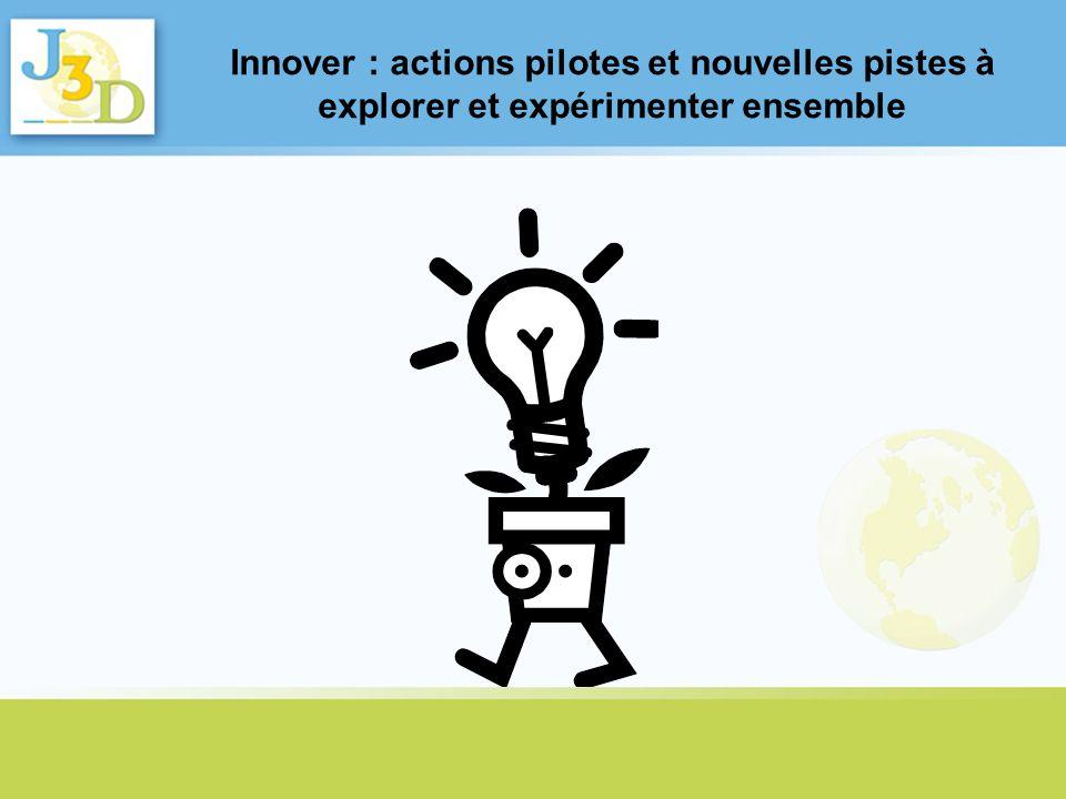 Innover : actions pilotes et nouvelles pistes à explorer et expérimenter ensemble