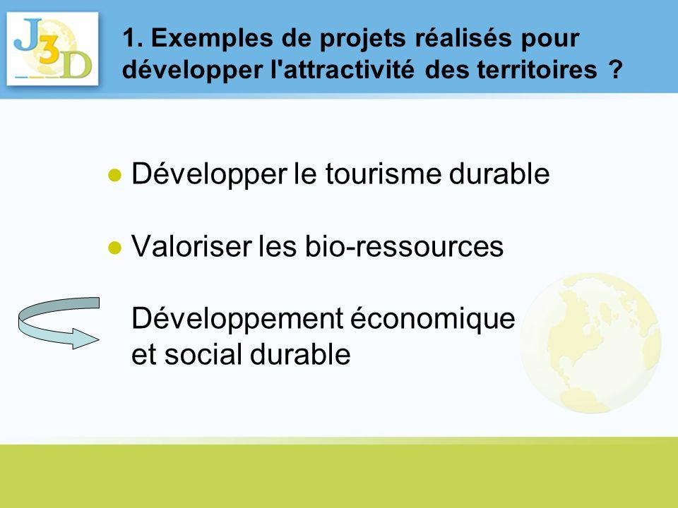 Développer le tourisme durable Valoriser les bio-ressources