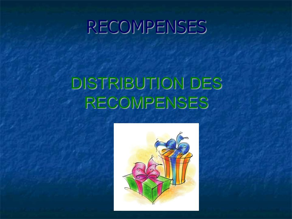 DISTRIBUTION DES RECOMPENSES