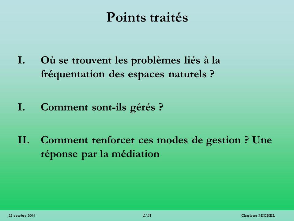 Points traités Où se trouvent les problèmes liés à la fréquentation des espaces naturels Comment sont-ils gérés