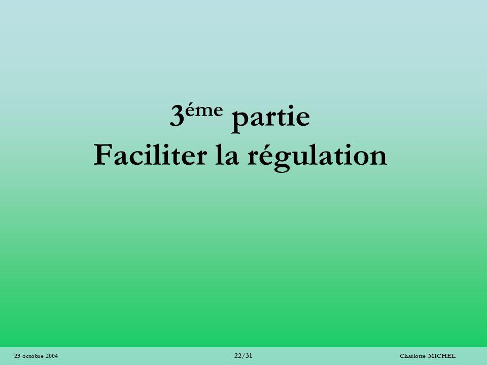 3éme partie Faciliter la régulation