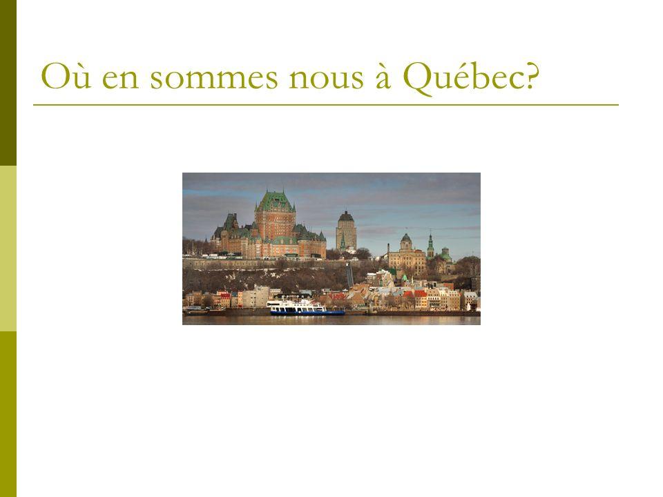 Où en sommes nous à Québec