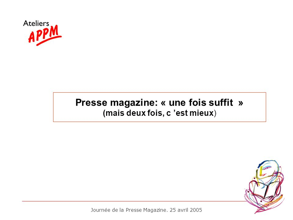 Presse magazine: « une fois suffit »