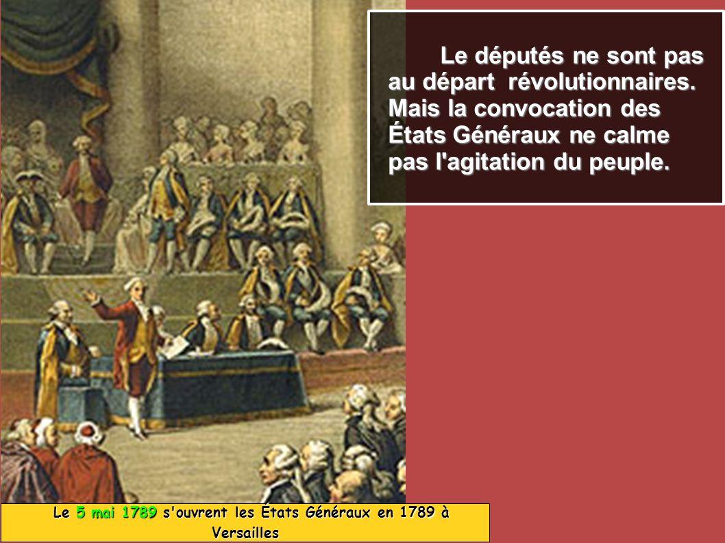 Le 5 mai 1789 s ouvrent les États Généraux en 1789 à Versailles
