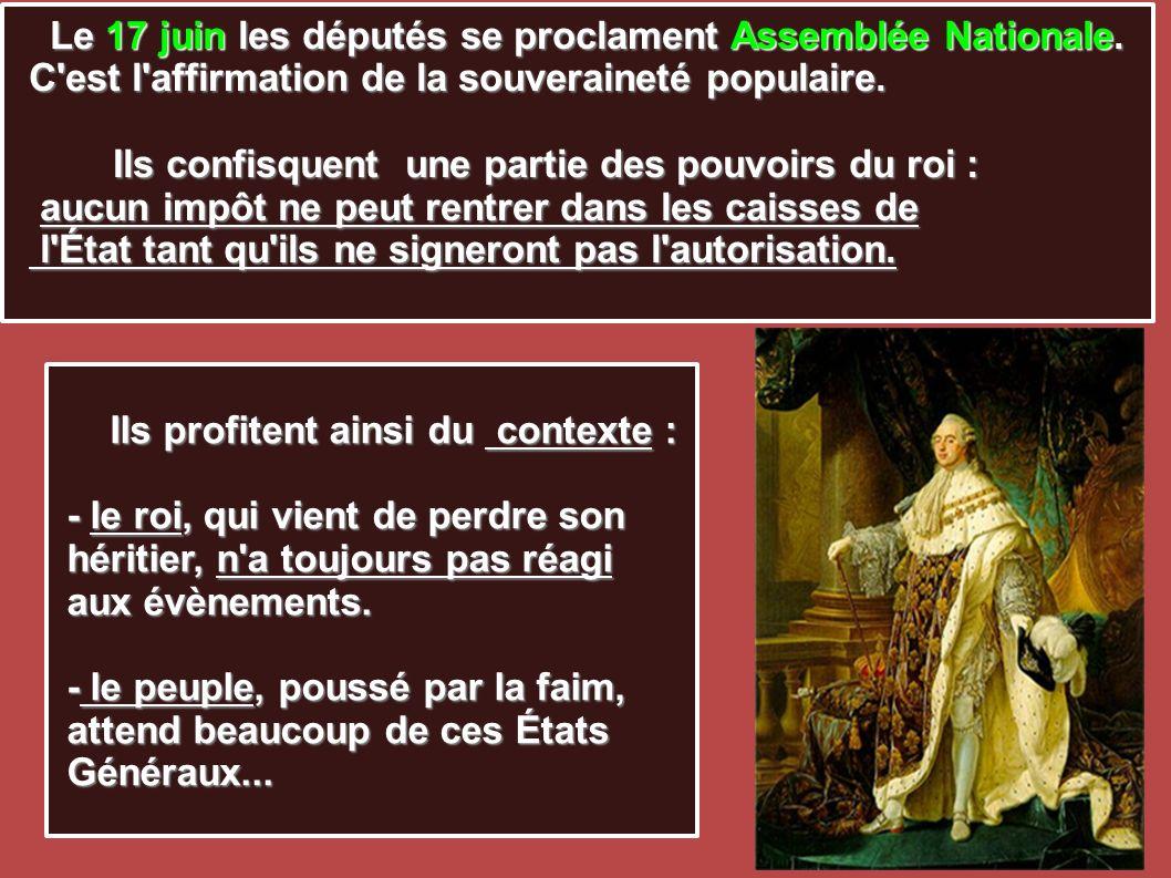 Le 17 juin les députés se proclament Assemblée Nationale.