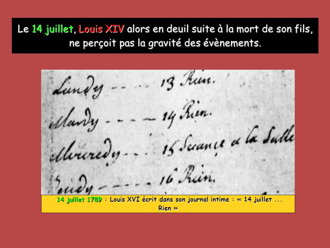 Le 14 juillet, Louis XIV alors en deuil suite à la mort de son fils,