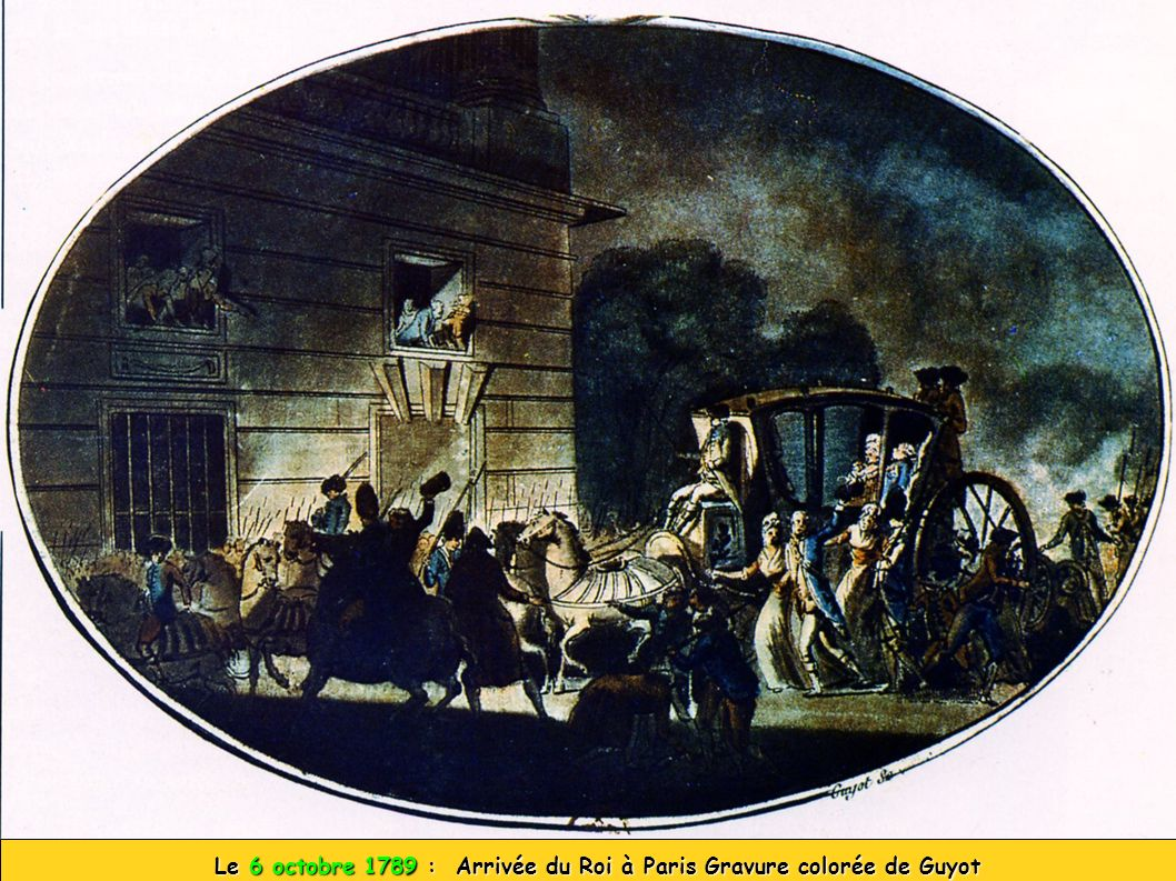 Le 6 octobre 1789 : Arrivée du Roi à Paris Gravure colorée de Guyot