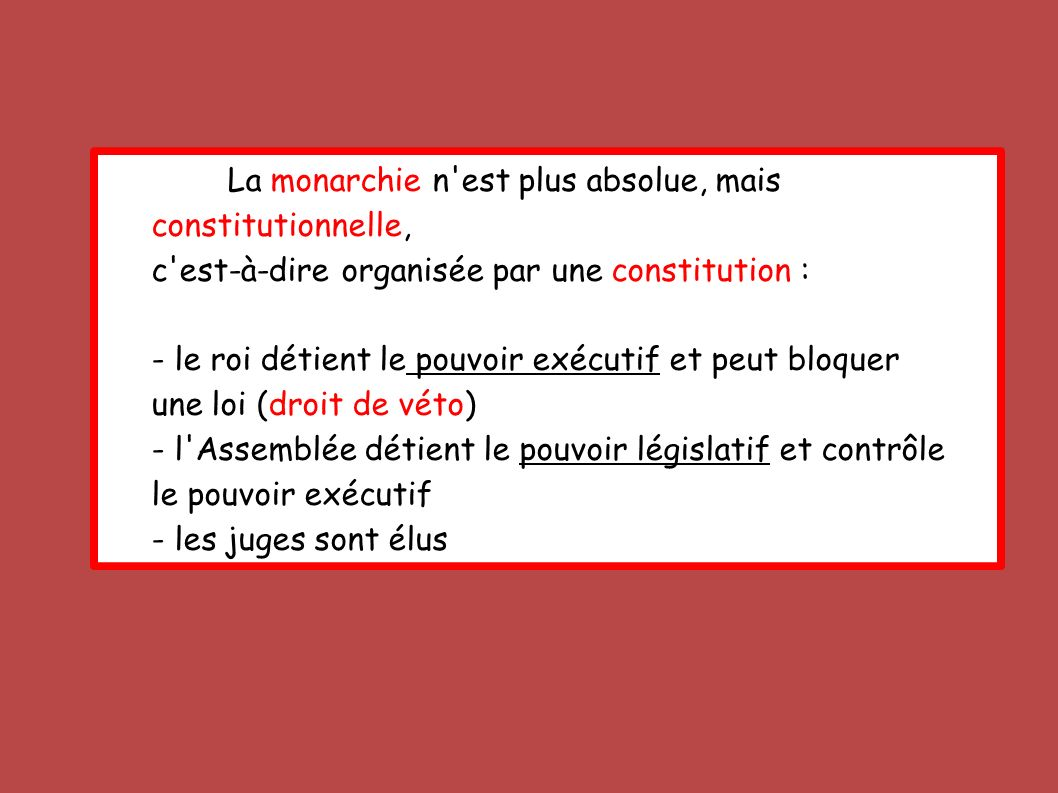 La monarchie n est plus absolue, mais constitutionnelle,