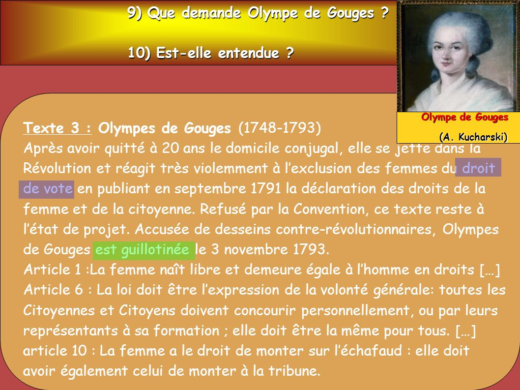 9) Que demande Olympe de Gouges 10) Est-elle entendue