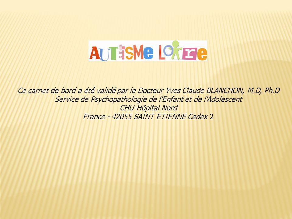 Ce carnet de bord a été validé par le Docteur Yves Claude BLANCHON, M