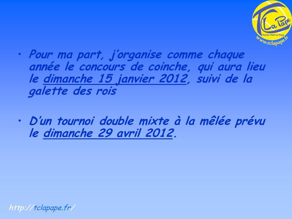 D'un tournoi double mixte à la mêlée prévu le dimanche 29 avril 2012.