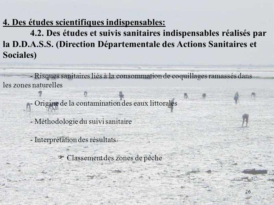 4. Des études scientifiques indispensables:. 4. 2