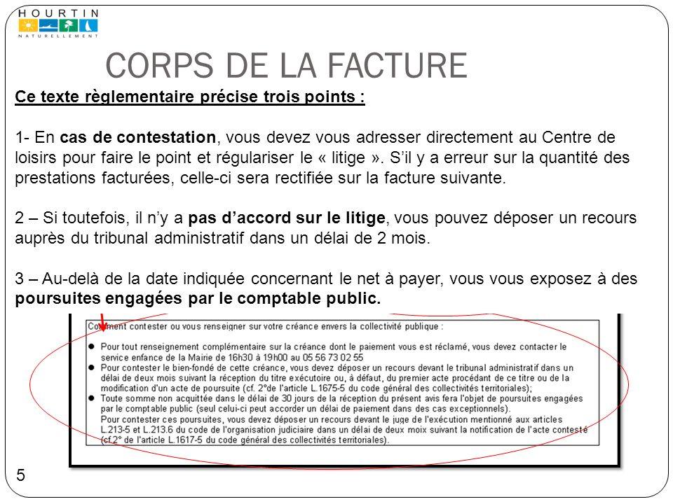 CORPS DE LA FACTURE Ce texte règlementaire précise trois points :