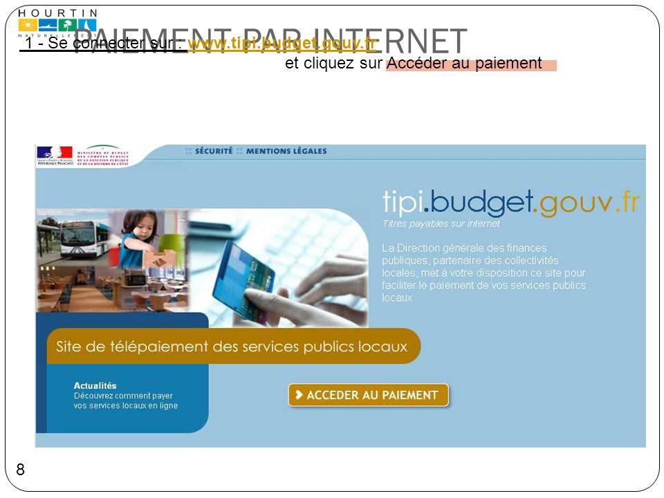 PAIEMENT PAR INTERNET 1 - Se connecter sur : www.tipi.budget.gouv.fr