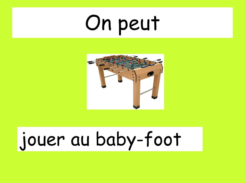 On peut jouer au baby-foot