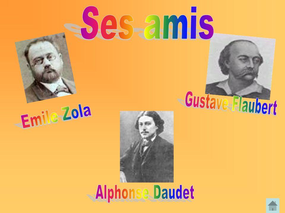 Ses amis Gustave Flaubert Emile Zola Alphonse Daudet