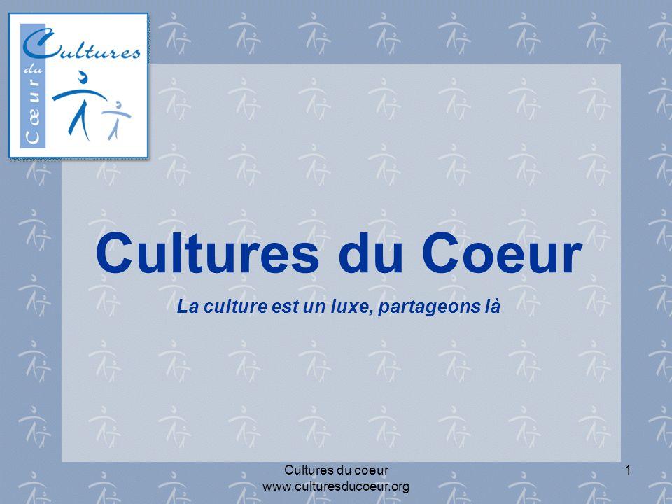 Cultures du Coeur La culture est un luxe, partageons là