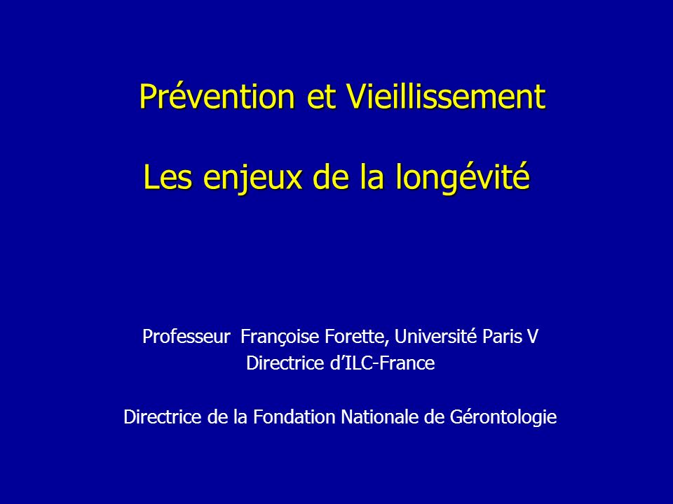 Prévention et Vieillissement Les enjeux de la longévité
