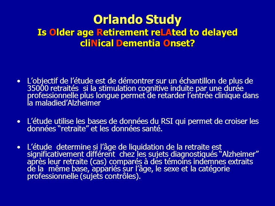 Orlando Study Is Older age Retirement reLAted to delayed cliNical Dementia Onset
