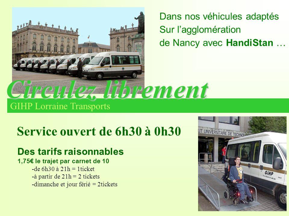 Circulez librement Service ouvert de 6h30 à 0h30