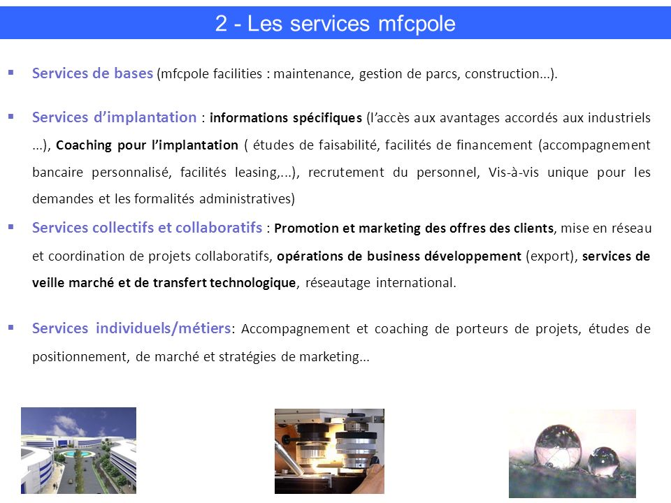 2 - Les services mfcpole Services de bases (mfcpole facilities : maintenance, gestion de parcs, construction...).