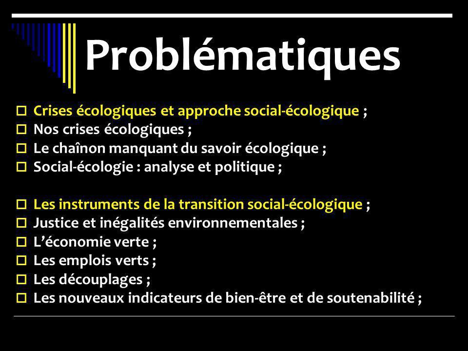 Problématiques Crises écologiques et approche social-écologique ;