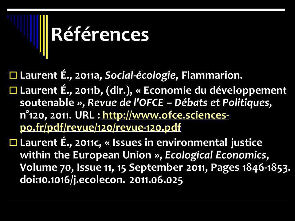 Références Laurent É., 2011a, Social-écologie, Flammarion.