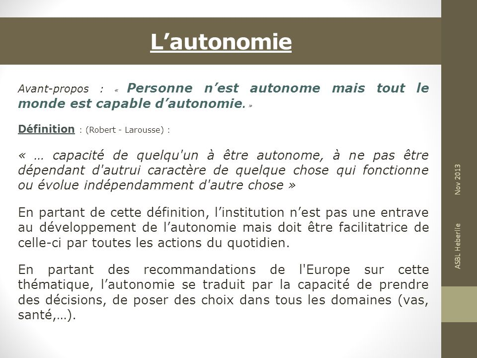 L'autonomie Avant-propos : « Personne n'est autonome mais tout le monde est capable d'autonomie. »
