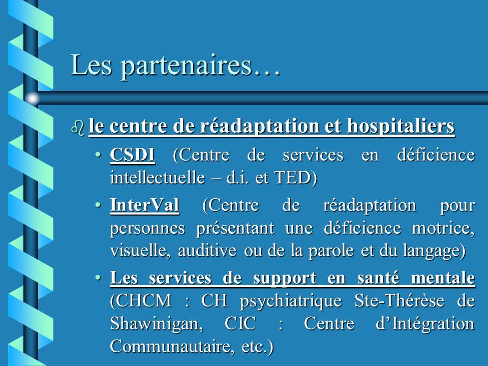 Les partenaires… le centre de réadaptation et hospitaliers