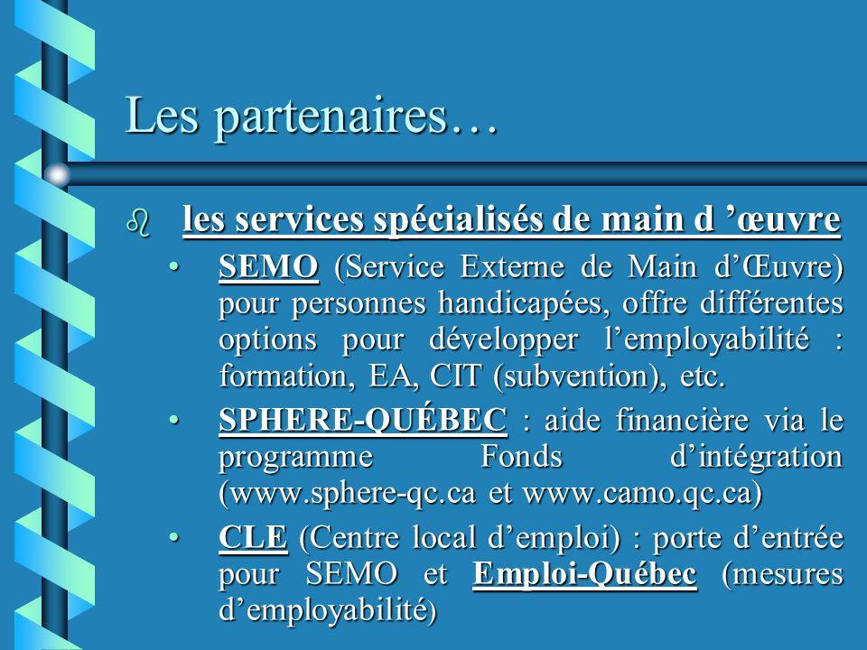 Les partenaires… les services spécialisés de main d 'œuvre