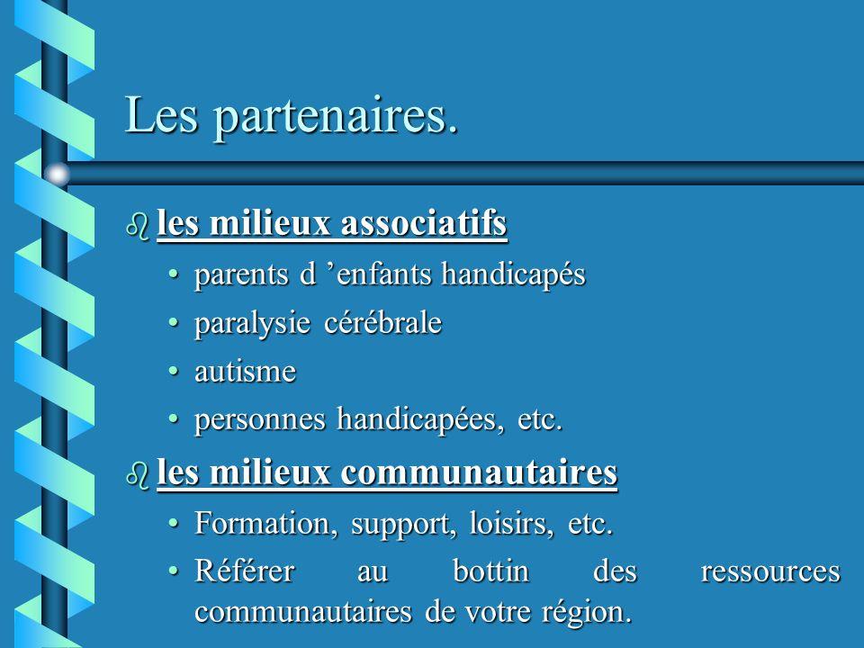 Les partenaires. les milieux associatifs les milieux communautaires