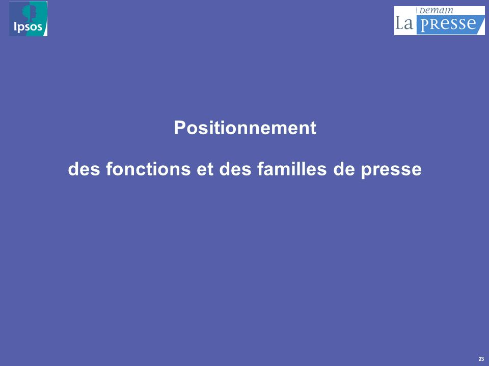 Positionnement des fonctions et des familles de presse
