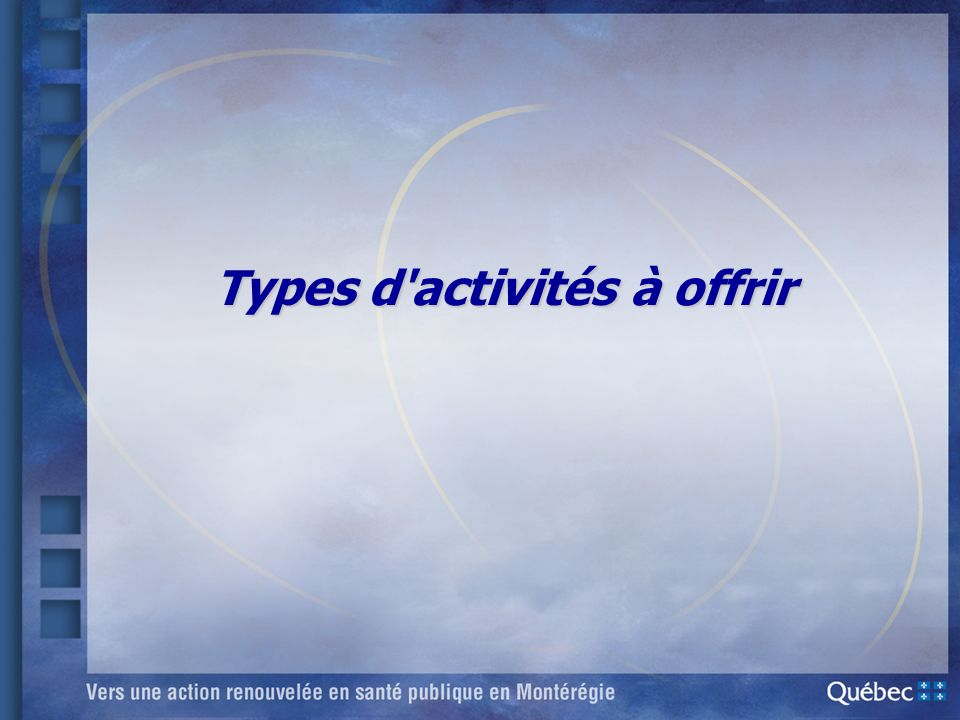 Types d activités à offrir