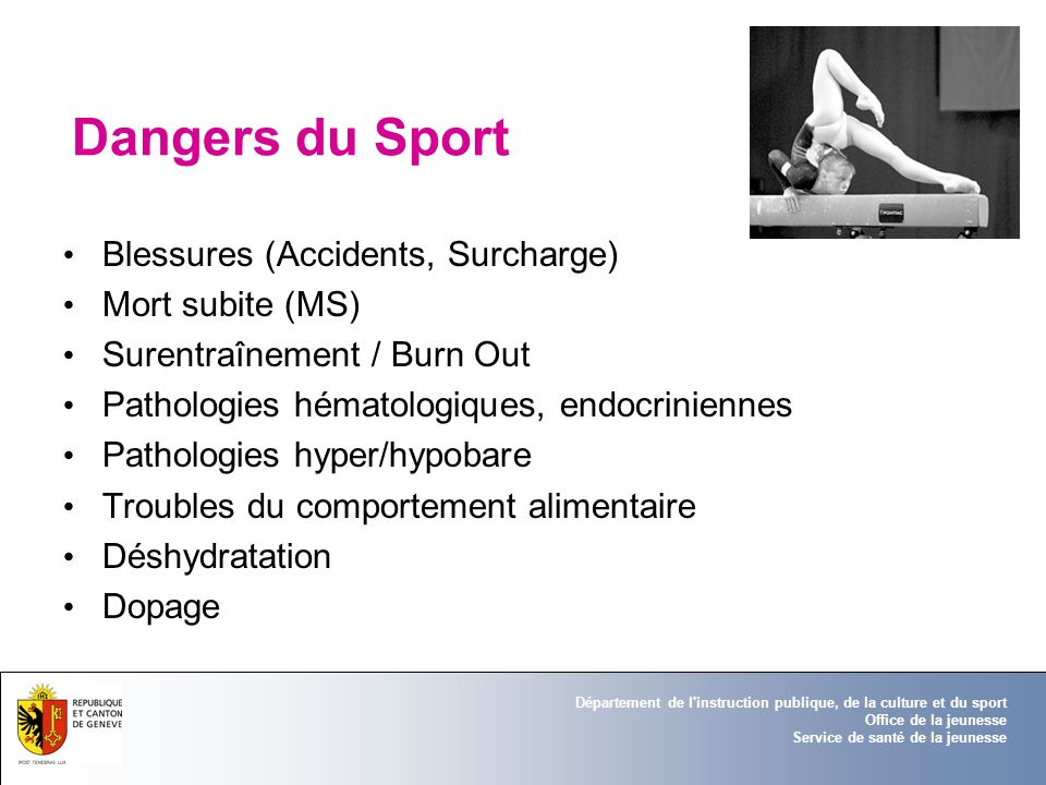 Dangers du Sport Blessures (Accidents, Surcharge) Mort subite (MS)