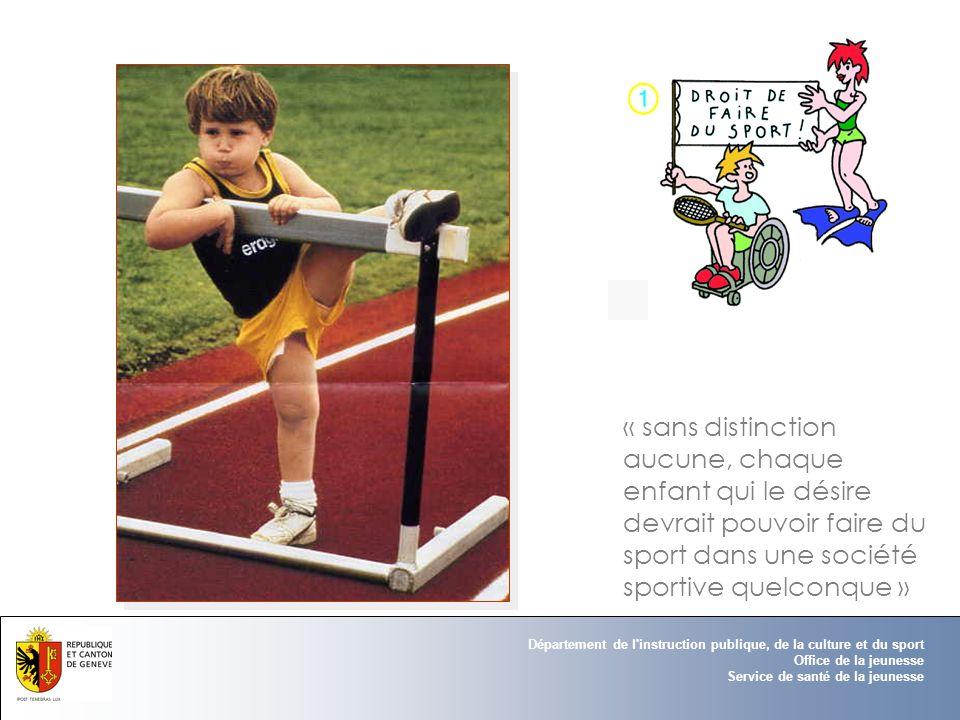 « sans distinction aucune, chaque enfant qui le désire devrait pouvoir faire du sport dans une société sportive quelconque »