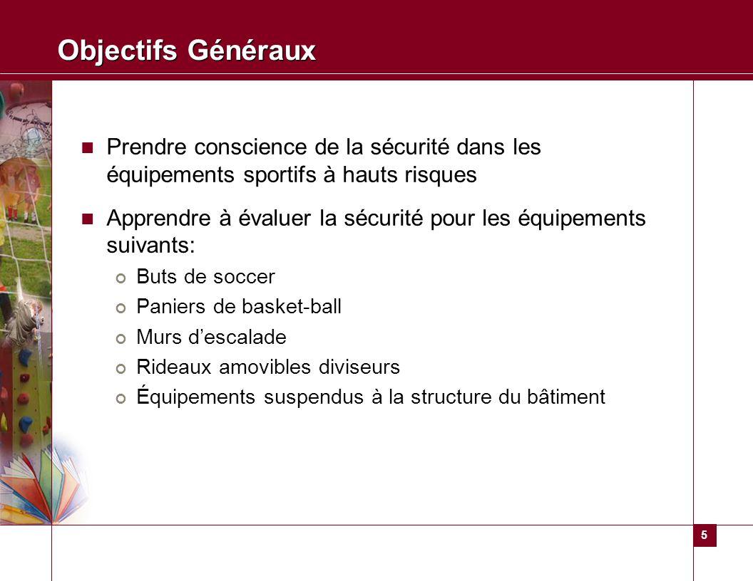 Objectifs Généraux Prendre conscience de la sécurité dans les équipements sportifs à hauts risques.