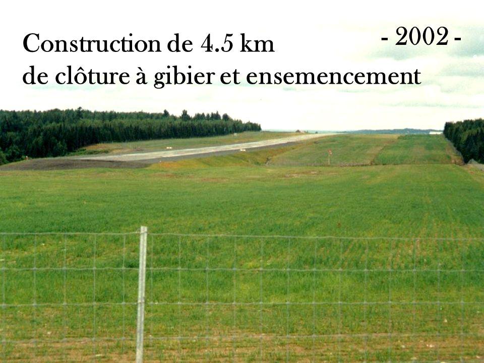 Construction de 4.5 km de clôture à gibier et ensemencement