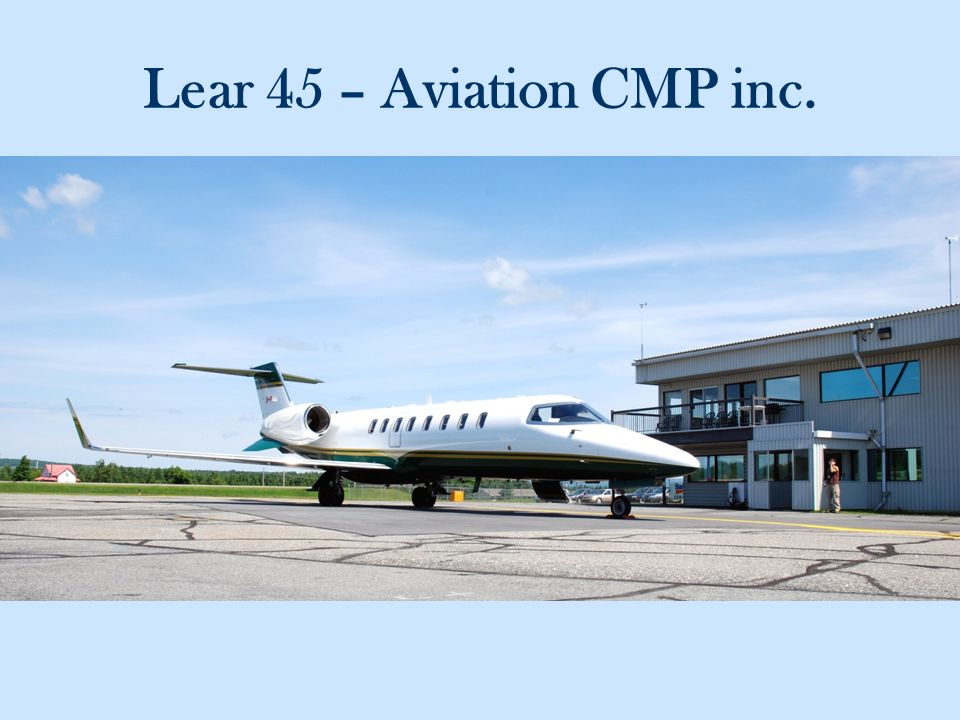Lear 45 – Aviation CMP inc.