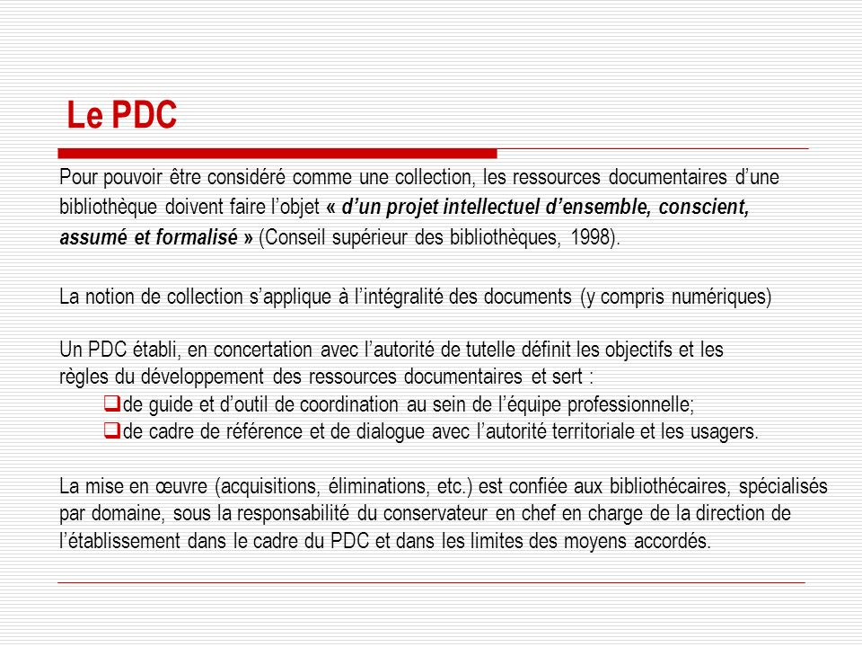 Le PDC Pour pouvoir être considéré comme une collection, les ressources documentaires d'une.