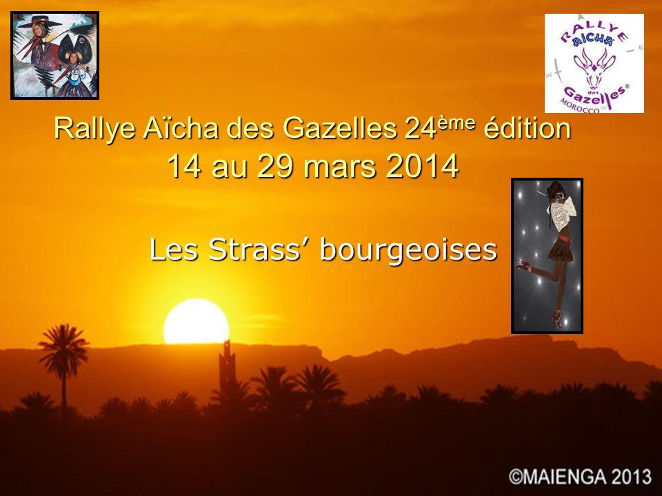 Rallye Aïcha des Gazelles 24ème édition 14 au 29 mars 2014